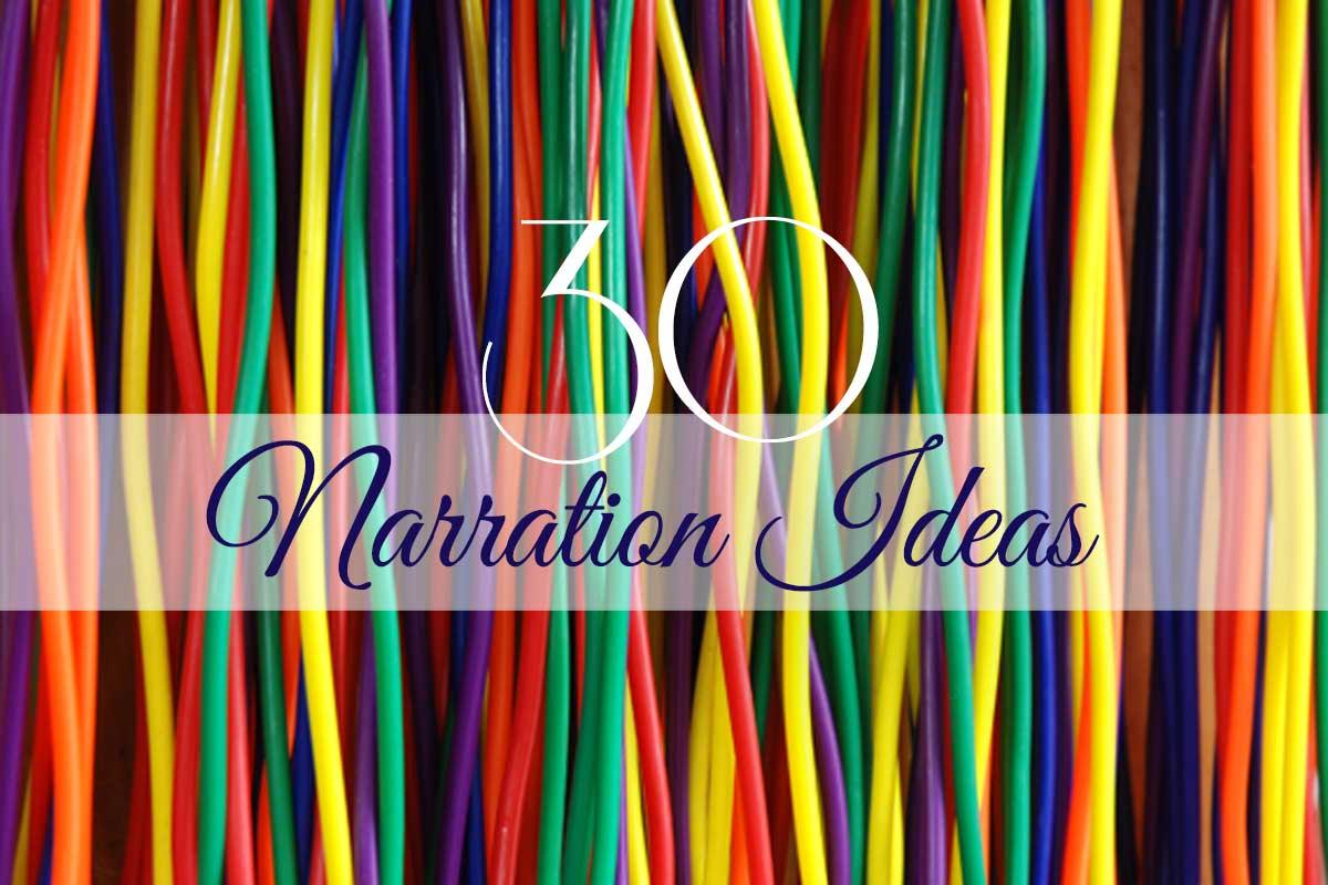 30 Narration Ideas