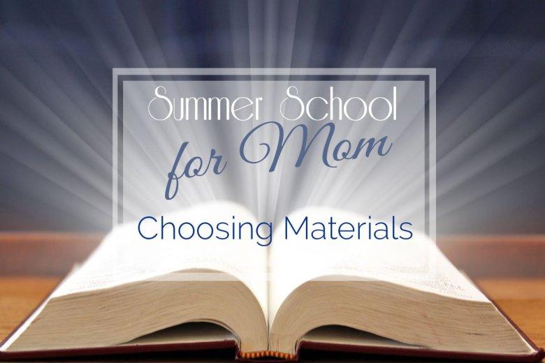 Summer School for Mom: Choosing Materials