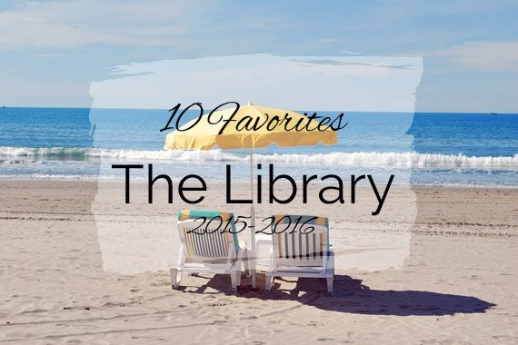 10 Favorites from The Library {2015–2016}