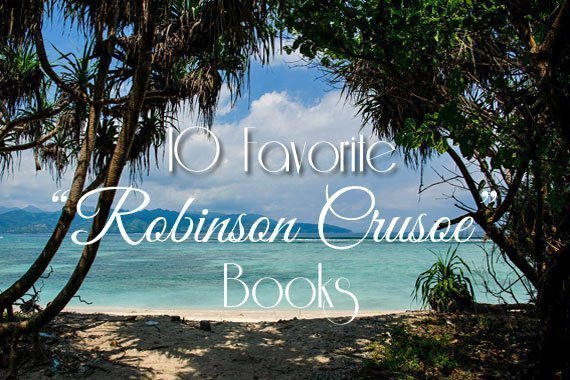 "10 Favorite ""Robinson Crusoe"" Books"