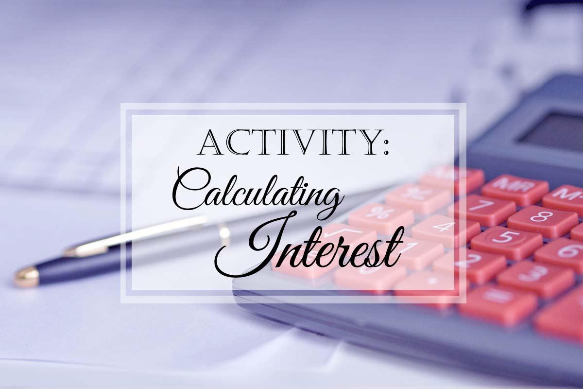 Activity: Calculating Interest