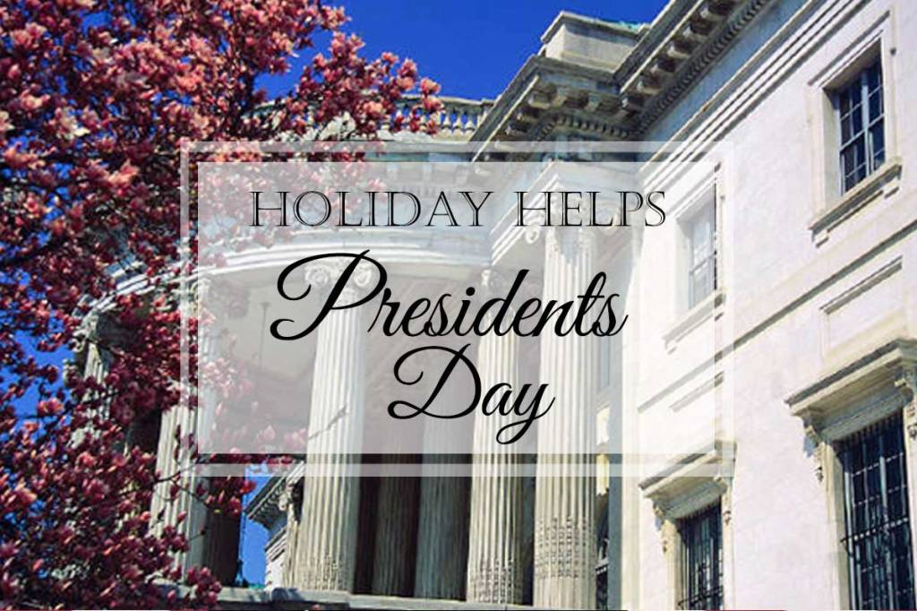 Presidents Day {Holiday Helps}