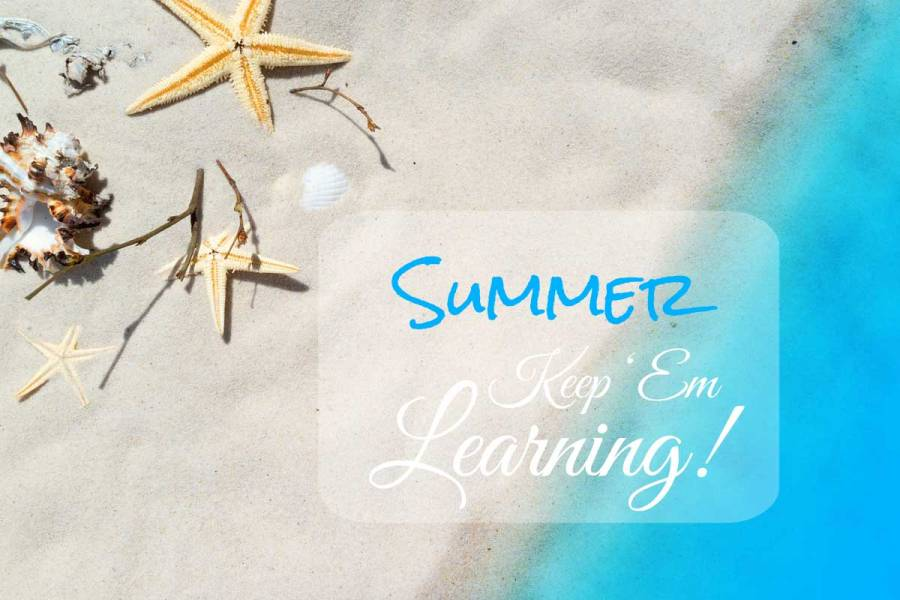 Summer: Yet 24 More Ways to Keep 'em Learning!