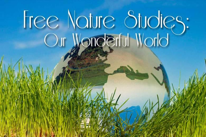 Free Nature Studies: Our Wonderful World