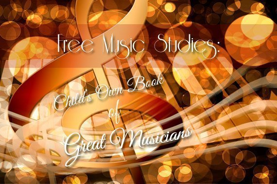 Free Music Studies: Child's Own Book of Great Musicians