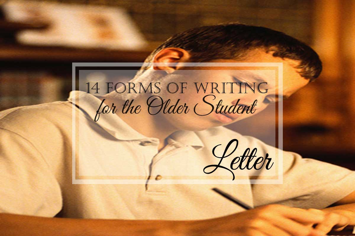14 Forms of Writing for the Older Student: The Letter