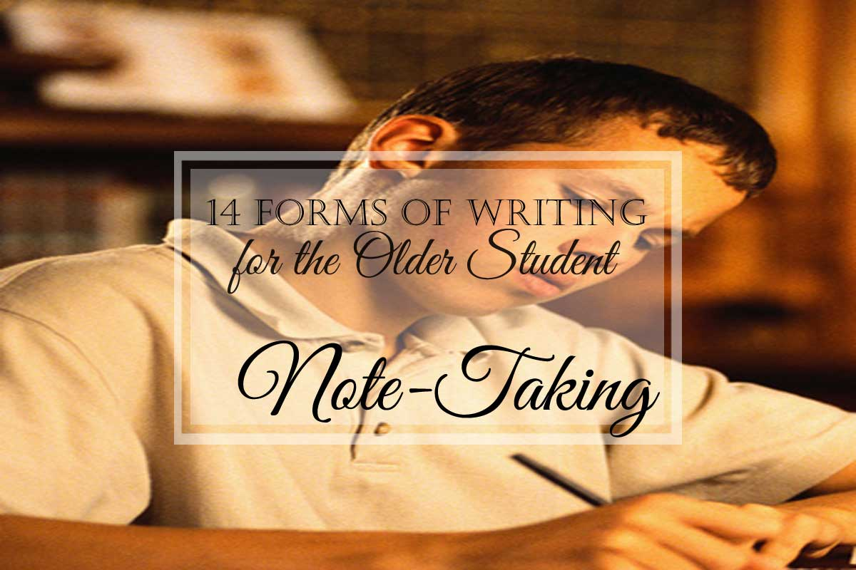 14 Forms of Writing for the Older Student: Note-Taking