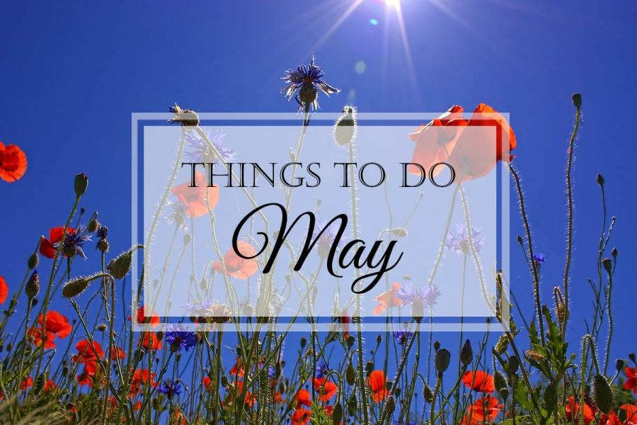 Things to Do: May