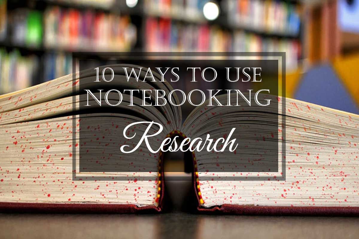 10 Ways to Use Notebooking: #9 Research & Projects