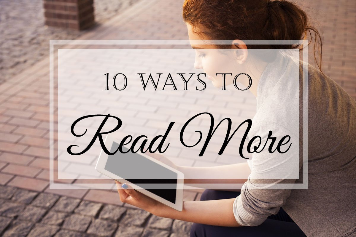 10 Ways to Read More