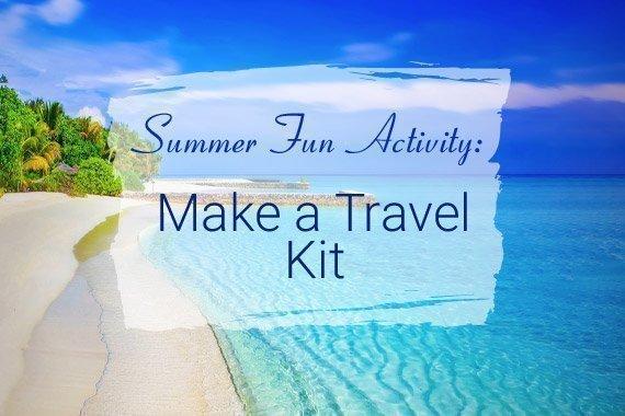 Summer Fun Activity: Make a Travel Kit