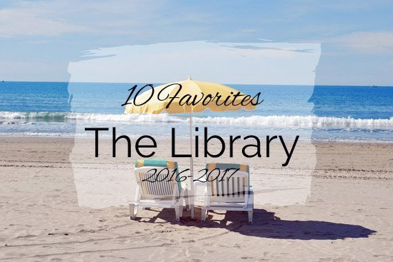 10 Favorites from The Library {2016-2017}