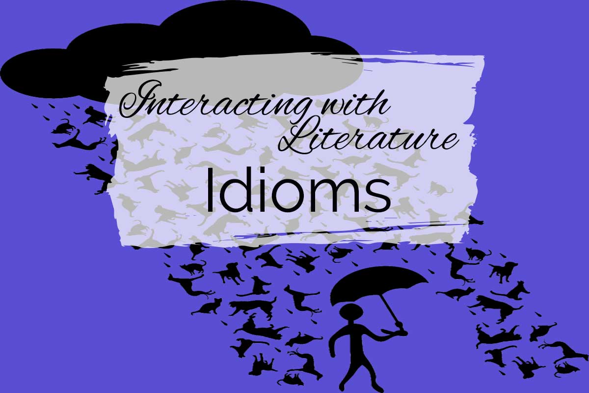 Interacting With Literature: Idioms
