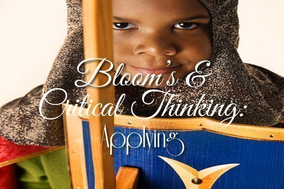 Bloom's & Critical Thinking: Applying