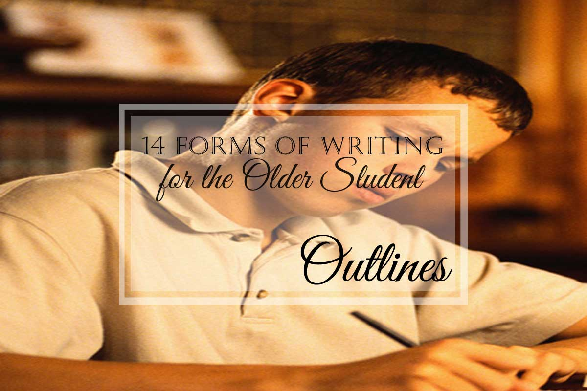 14 Forms of Writing for the Older Student: Outlines