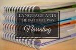 Language Arts the Natural Way: Narrating