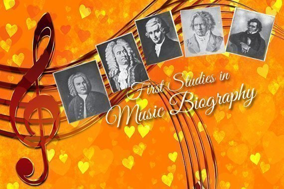 First Studies in Music Biography {Free eBook}