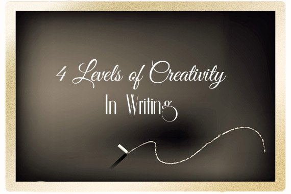 4 Levels of Creativity in Writing
