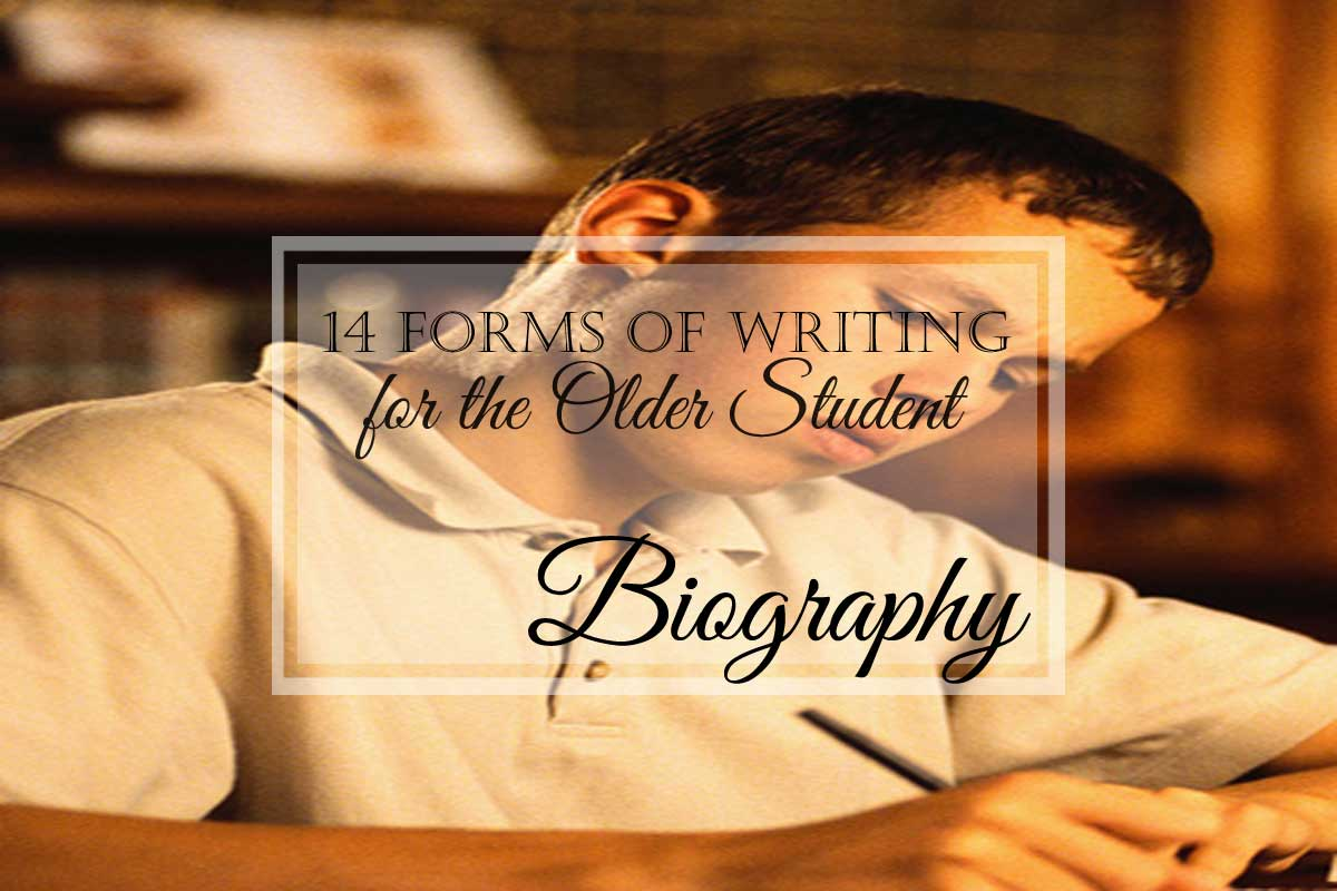 14 Forms of Writing for the Older Student: Biography