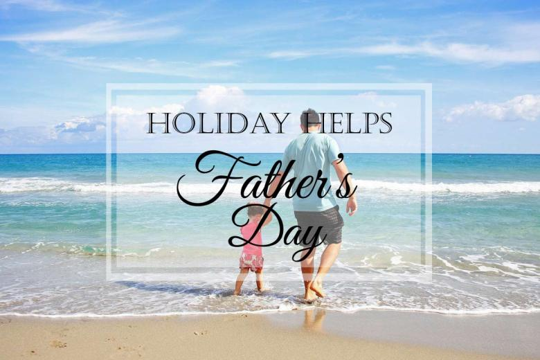 Father's Day {Holiday Helps}