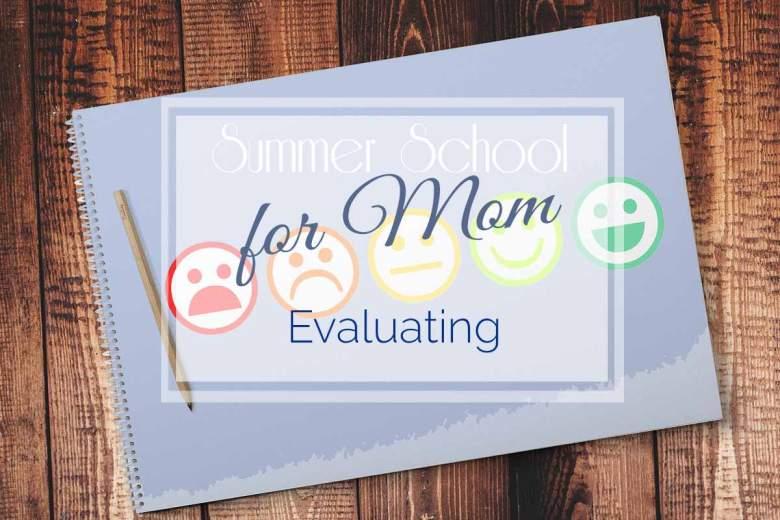 Summer School for Mom: Evaluating