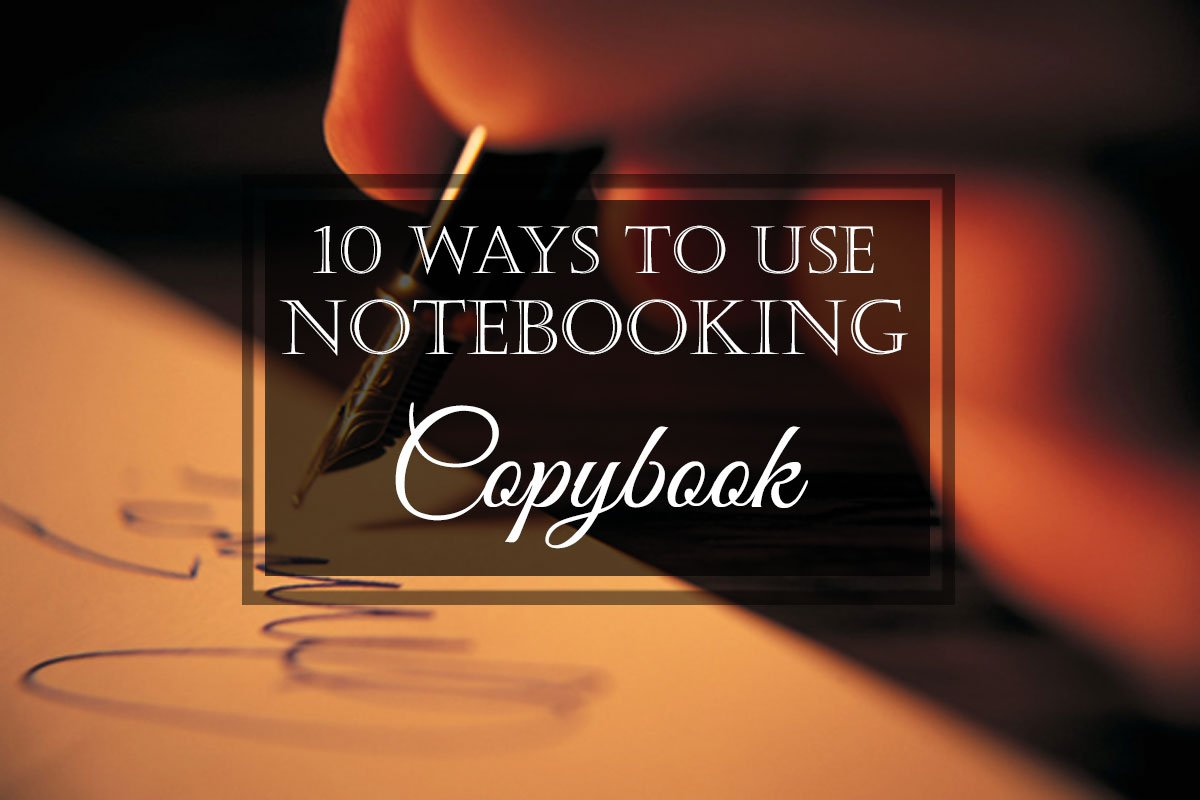 10 Ways to Use Notebooking: #2 Copybook