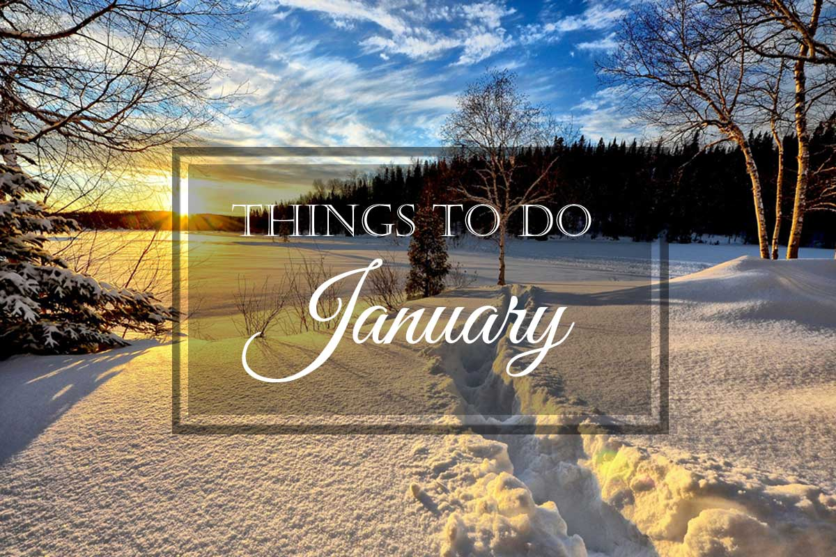 Things to Do: January
