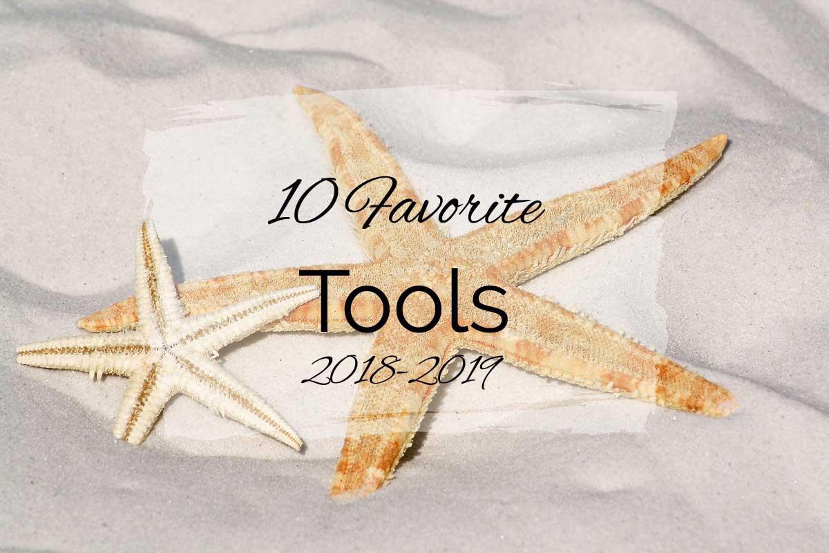 10 Favorite Tools {2018–2019}