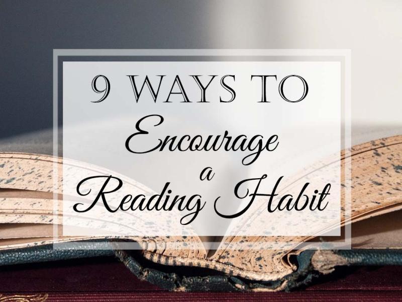 9 Ways to Encourage a Lifelong Reading Habit