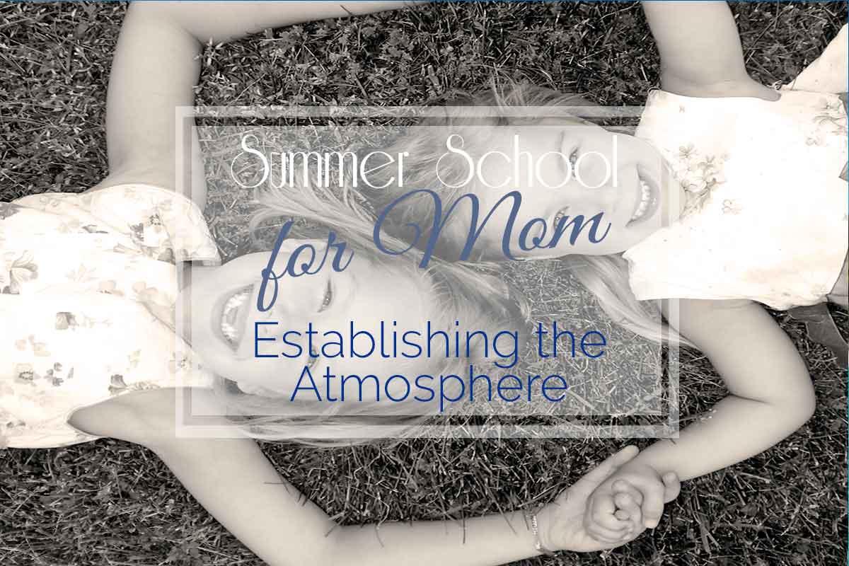 Summer School for Mom: Establishing the Atmosphere