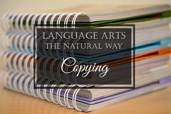 Language Arts the Natural Way: Copying