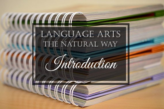 Language Arts the Natural Way: Introduction