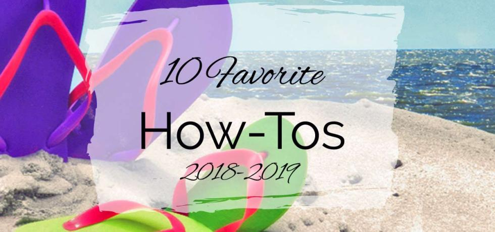 10 Favorite How-Tos {2018–2019}