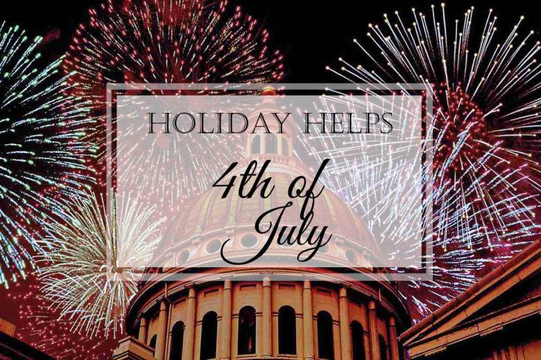4th of July {Holiday Helps}