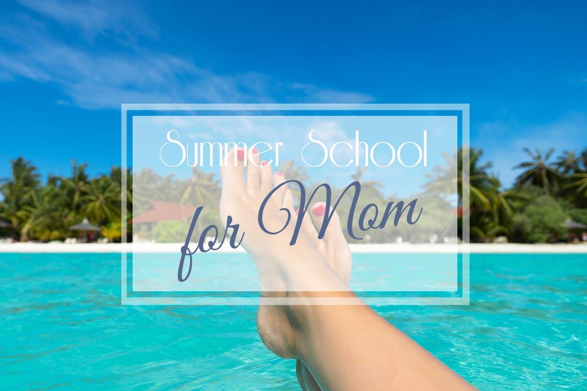 Summer School for Mom