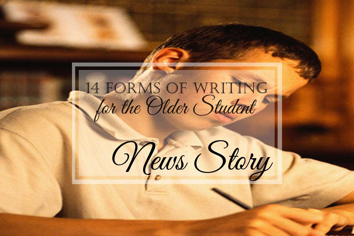 14 Forms of Writing for the Older Student: News Story