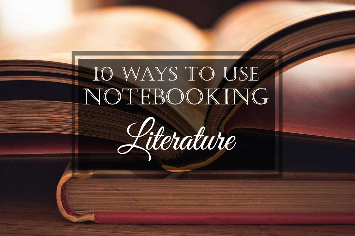 10 Ways to Use Notebooking: #3 Literature