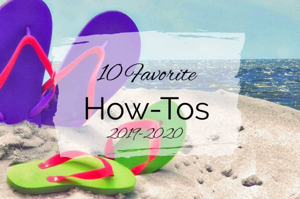 10 Favorite How-Tos {2019–2020}