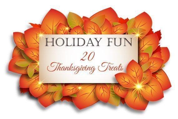 Holiday Fun Activity: 20 DIY Thanksgiving Treats!