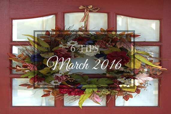 6 Tips for March 2016