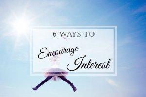6 Ways to Encourage Your Children to Pursue Their Interests