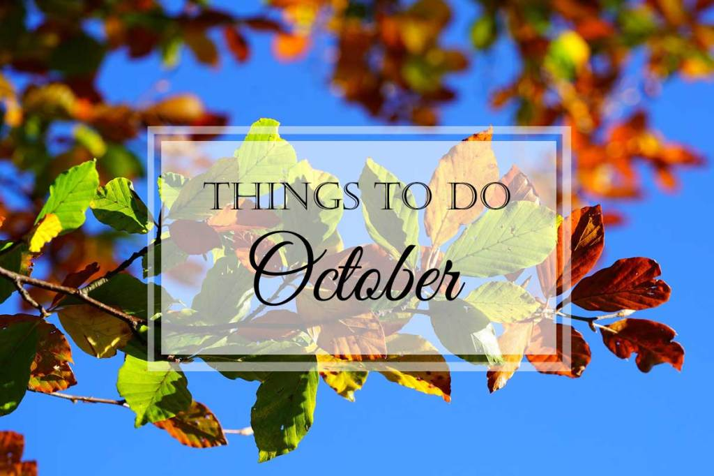 Things to Do: October